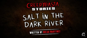 Salt in the Dark River