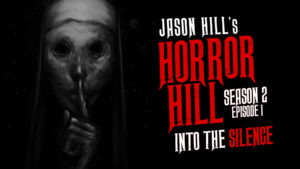 "Horror Hill – Season 2, Episode 1 – ""Into the Silence"""