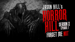 "Horror Hill – Season 2, Episode 7 – ""Forget Me Not"""