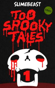 Too Spooky Tales: Book One: An Overturned Shrub (And Other Horror Icons)