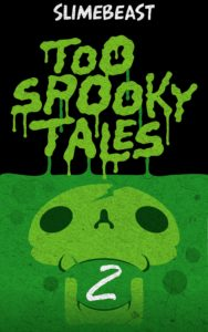 Too Spooky Tales: Book Two: Lying in Plain Sight