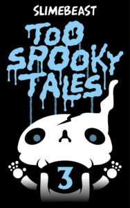 Too Spooky Tales: Book Three: Echos Of The Passed