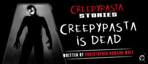 Creepypasta is Dead