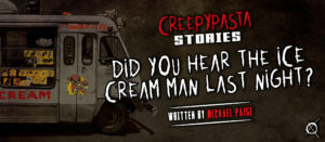 Did You Hear the Ice Cream Man Last Night?