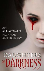 Daughters of Darkness: An All-Women Horror Anthology