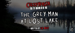 The Grey Man at Lost Lake