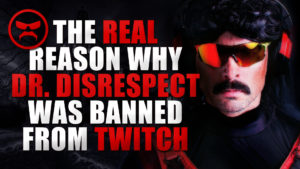"""The Real Reason Why Dr. Disrespect Was Banned From Twitch"" — Narrated by Ryan Taylor"