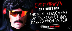 The Real Reason Why Dr. Disrespect Was Banned From Twitch