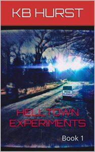 Helltown Experiments: Book 1