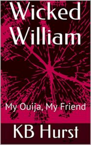Wicked William: My Ouija, My Friend (Wicked WIliam Book 1)