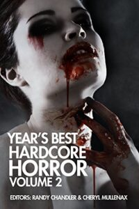 Year's Best Hardcore Horror: Volume 2