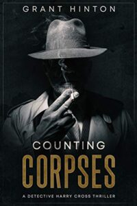 Counting Corpses: A Gripping Serial Killers Thriller (Harry Cross Book 1)