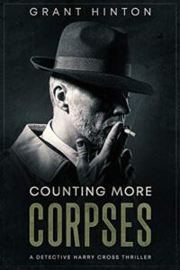 Counting More Corpses: A Gripping Serial Killers Thriller (Harry Cross Book 2)